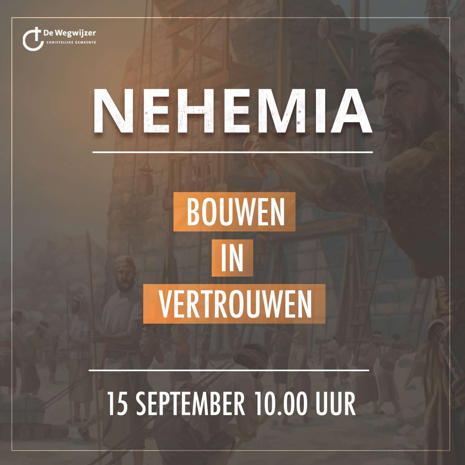 NIEUWE SERIE DIENSTEN WEGWIJZER  Op zondag 15 september start een nieuwe serie diensten in De Wegwijzer met als thema 'Bouwen in Vertrouwen'. Aan de hand van het bijbelboek Nehemia zullen we leren wat de Bijbel ons zegt over het bouwen aan Gods kerk.  Hartelijk welkom!